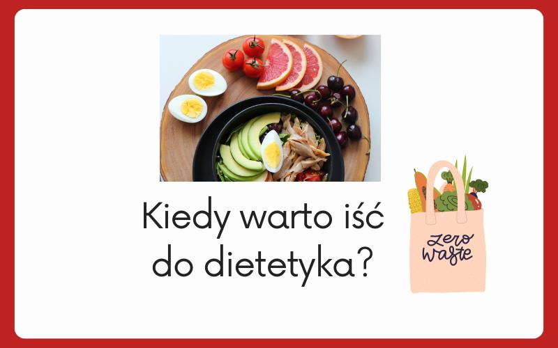 kiedy iść do dietetyka?